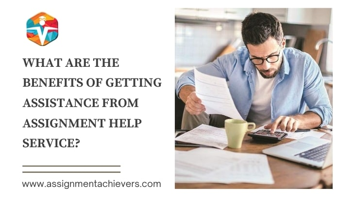 What are the benefits of getting assistance from an assignment help service?