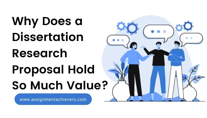 Why Does a Dissertation Research Proposal Hold So Much Value?