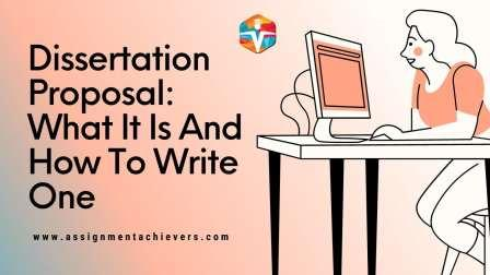 Dissertation Proposal: What It Is And How To Write One