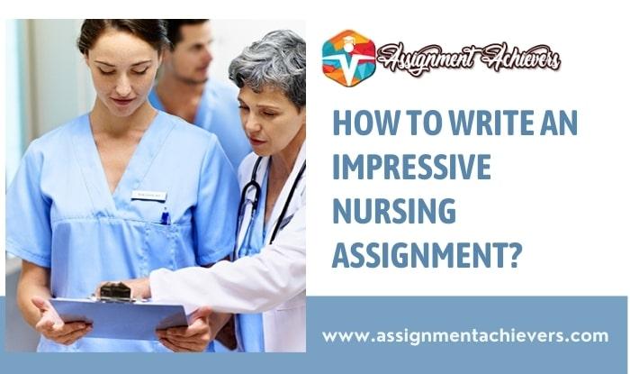 How to Write an Impressive Nursing Assignment?